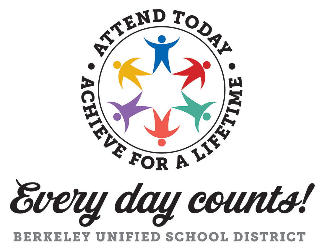 Attend Today! Achieve for a Lifetime | Berkeley Unified School