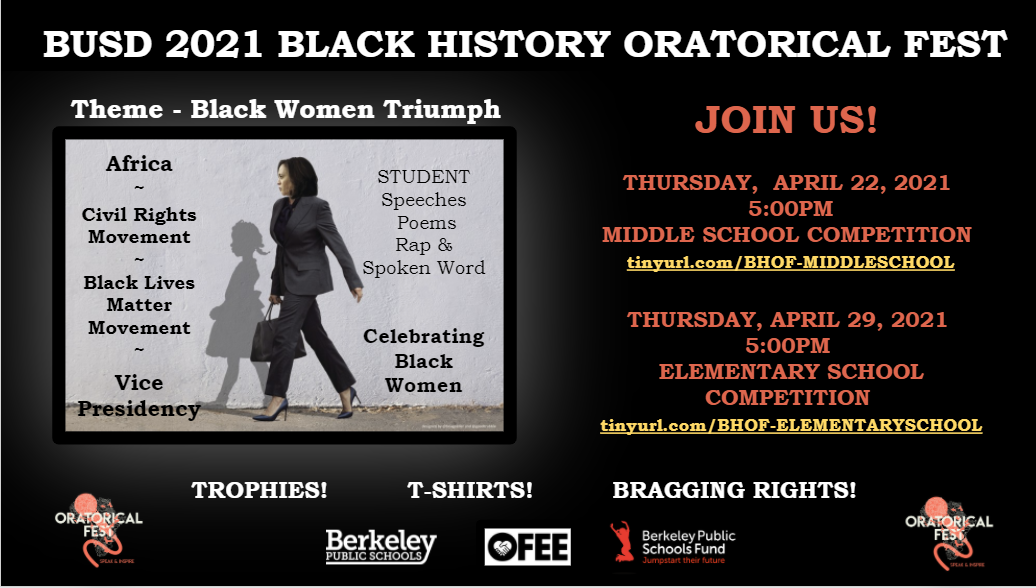 2021 Black History Oratorical Fest; Theme: Black Women Triumph. Africa, Civil Rights Movement, Black Lives Matter, Vice Presidency. Student speeches, poems, rap and spoken word. Celebrating Black Women. Trophies! T-Shirts! Bragging Rights! Join us! Thursday, April 22, 2021 at 5pm: Middle School Competition. Link: tinyurl.com/BHOF-middleschool, Thursday, April 29, 2021 at 5:00 pm for the Elementary School competition. Link: tinyurl.com/BHOF-elementaryschool