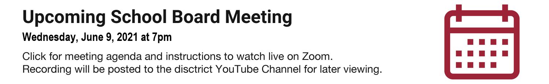 Upcoming Board Meeting June 9, 2021 at 7 pm